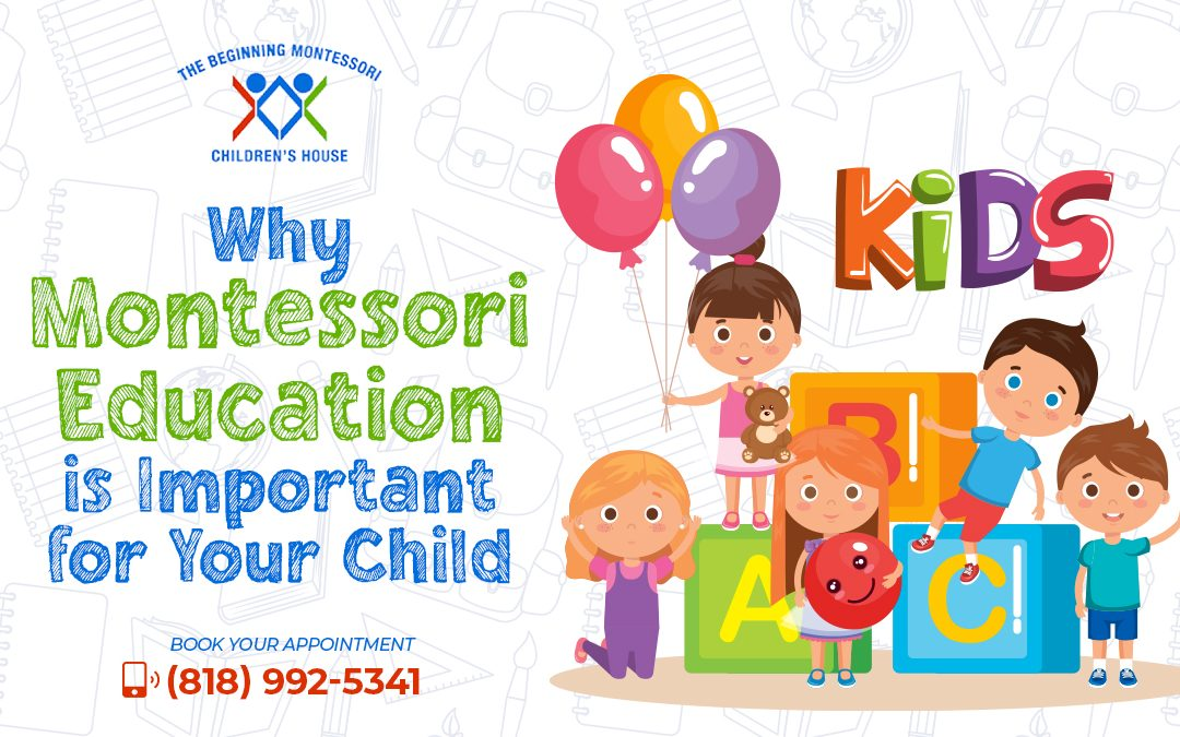 Why Is Montessori Education in west hills Beneficial to Your Child?